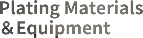 Plating Materials & Equipment